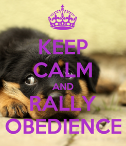 Poster: KEEP CALM AND RALLY OBEDIENCE