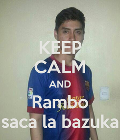 Poster: KEEP CALM AND Rambo saca la bazuka
