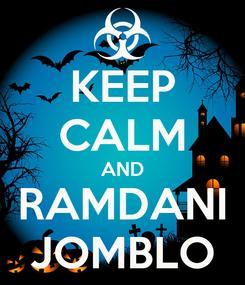 Poster: KEEP CALM AND RAMDANI JOMBLO