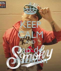 Poster: KEEP CALM AND rap de mazatlan