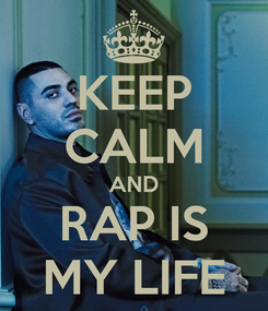 Poster: KEEP CALM AND RAP IS MY LIFE