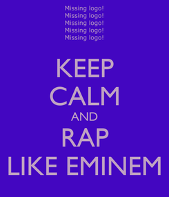 Poster: KEEP CALM AND RAP LIKE EMINEM