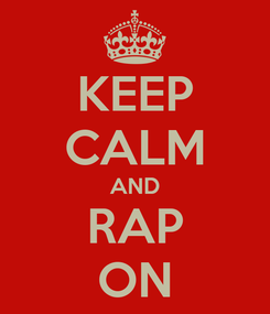 Poster: KEEP CALM AND RAP ON