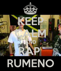 Poster: KEEP CALM AND RAP  RUMENO