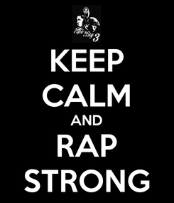 Poster: KEEP CALM AND RAP STRONG