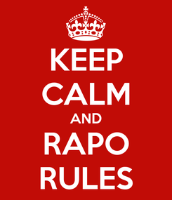 Poster: KEEP CALM AND RAPO RULES