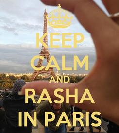 Poster: KEEP CALM AND RASHA IN PARIS