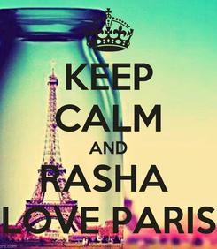 Poster: KEEP CALM AND RASHA  LOVE PARIS