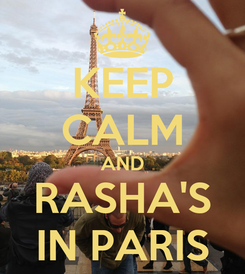 Poster: KEEP CALM AND RASHA'S IN PARIS