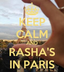 Poster: KEEP CALM AND RASHA'S IN PARIS