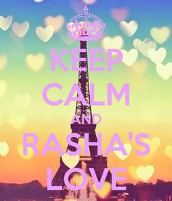 Poster: KEEP CALM AND RASHA'S LOVE