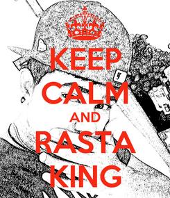 Poster: KEEP CALM AND RASTA KING