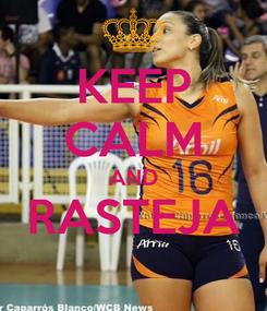 Poster: KEEP CALM AND RASTEJA