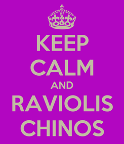 Poster: KEEP CALM AND RAVIOLIS CHINOS