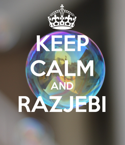 Poster: KEEP CALM AND RAZJEBI