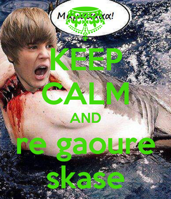 Poster: KEEP CALM AND re gaoure skase
