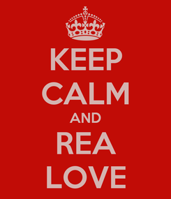 Poster: KEEP CALM AND REA LOVE