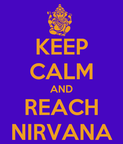 Poster: KEEP CALM AND REACH NIRVANA