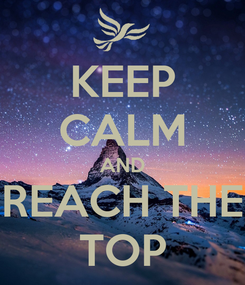Poster: KEEP CALM AND REACH THE TOP