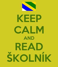 Poster: KEEP CALM AND READ ŠKOLNÍK