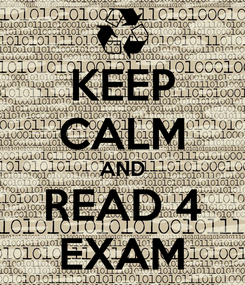 Poster: KEEP CALM AND READ 4 EXAM