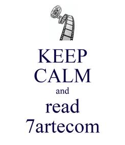 Poster: KEEP CALM and read 7artecom