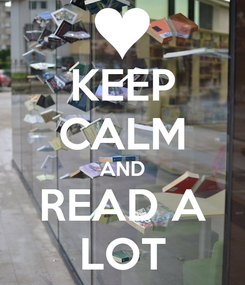 Poster: KEEP CALM AND READ A LOT
