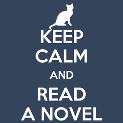 Poster: KEEP CALM AND READ A NOVEL