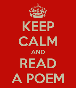 Poster: KEEP CALM AND READ A POEM