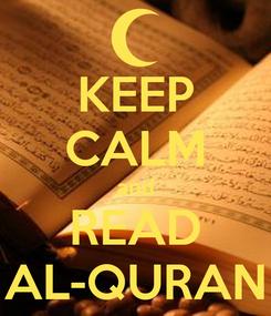 Poster: KEEP CALM and READ AL-QURAN