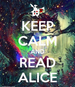 Poster: KEEP CALM AND READ ALICE