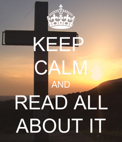 Poster: KEEP  CALM AND READ ALL ABOUT IT