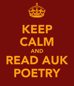 Poster: KEEP CALM AND READ AUK POETRY