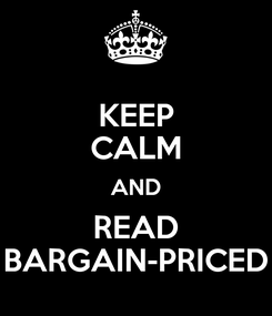 Poster: KEEP CALM AND READ BARGAIN-PRICED