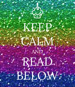 Poster: KEEP CALM AND READ BELOW