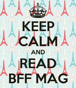 Poster: KEEP CALM AND READ BFF MAG