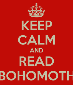 Poster: KEEP CALM AND READ BOHOMOTH