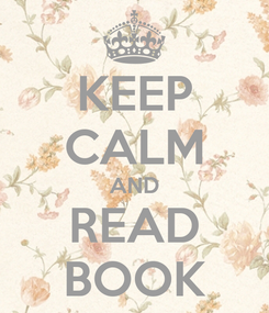 Poster: KEEP CALM AND READ BOOK