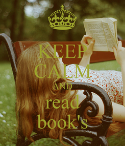 Poster: KEEP CALM AND read book's