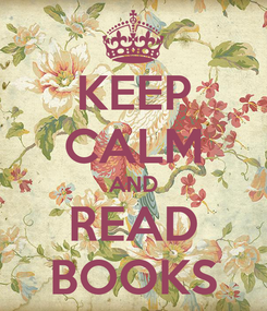 Poster: KEEP CALM AND READ BOOKS