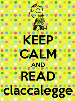 Poster: KEEP CALM AND READ claccalegge