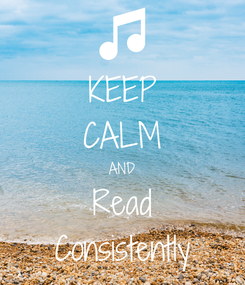 Poster: KEEP CALM AND Read Consistently