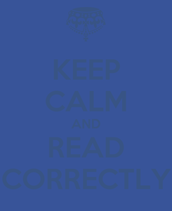 Poster: KEEP CALM AND READ CORRECTLY