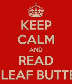 Poster: KEEP CALM AND READ DEADLEAF BUTTERFLY
