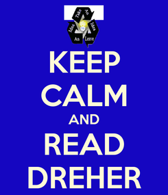 Poster: KEEP CALM AND READ DREHER