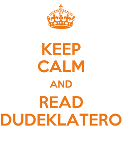 Poster: KEEP CALM AND READ DUDEKLATERO
