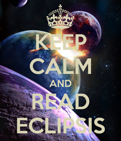 Poster: KEEP CALM AND READ ECLIPSIS