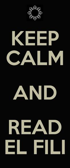 Poster: KEEP CALM AND READ EL FILI