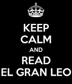 Poster: KEEP CALM AND READ EL GRAN LEO