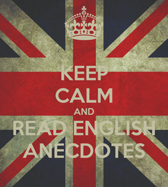 Poster: KEEP CALM AND READ ENGLISH ANECDOTES